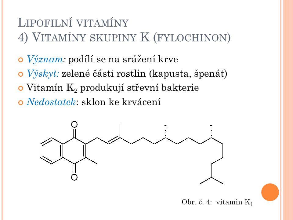 Lipofilní vitamíny 4) Vitamíny skupiny K (fylochinon)
