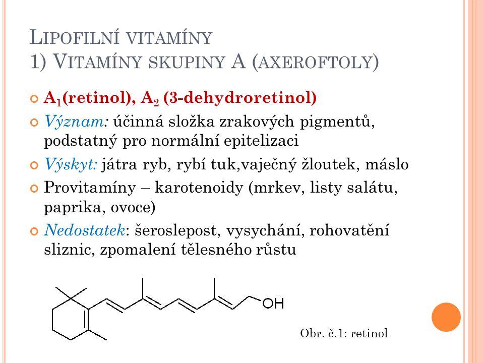 Lipofilní vitamíny 1) Vitamíny skupiny A (axeroftoly)