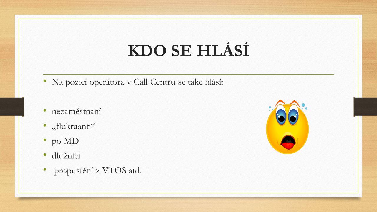 KDO SE HLÁSÍ Na pozici operátora v Call Centru se také hlásí: