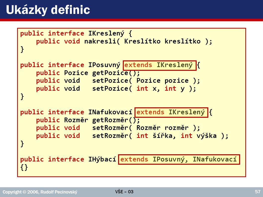 Ukázky definic public interface IKreslený {