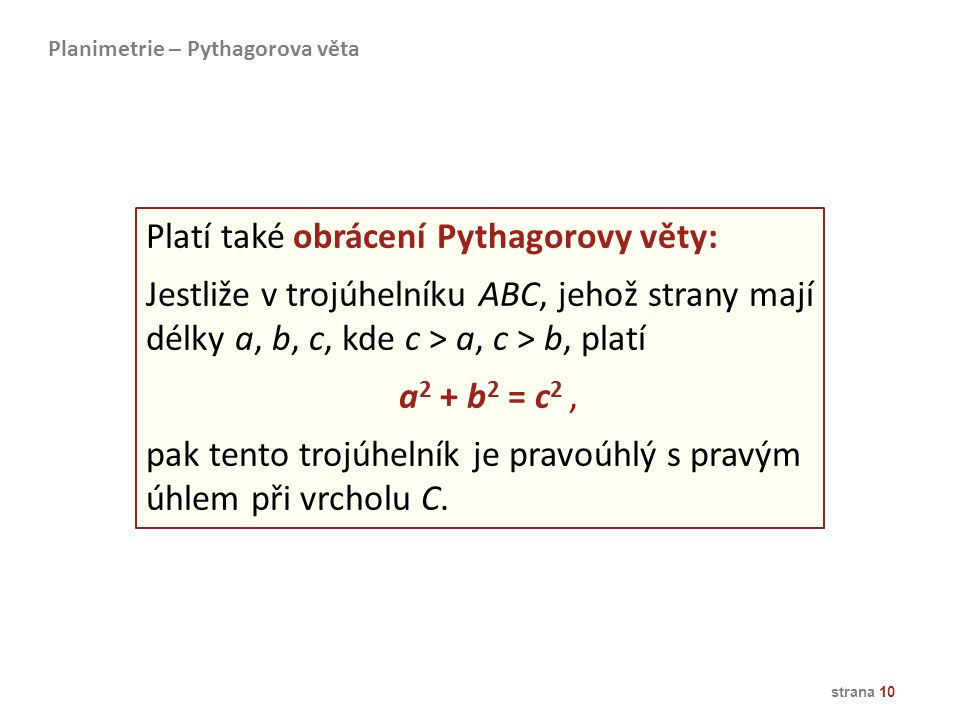 Platí také obrácení Pythagorovy věty: