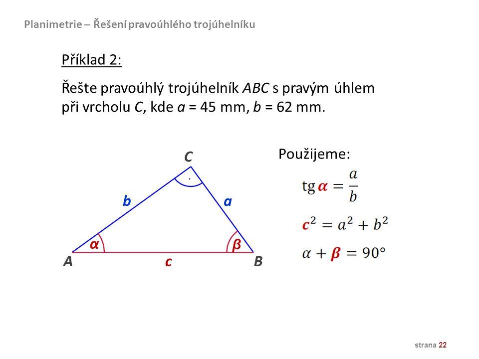 Řešte pravoúhlý trojúhelník ABC s pravým úhlem