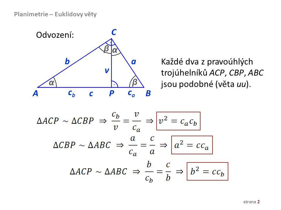 Každé dva z pravoúhlých trojúhelníků ACP, CBP, ABC