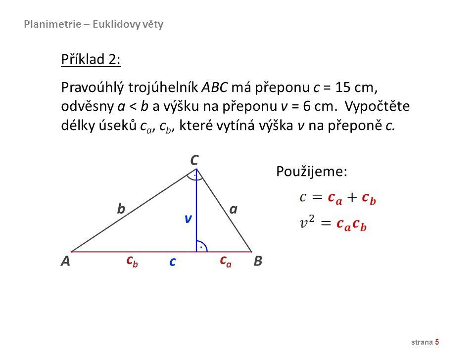 Pravoúhlý trojúhelník ABC má přeponu c = 15 cm,