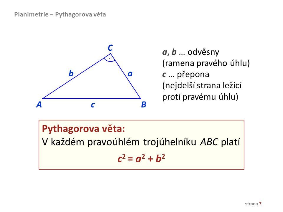 V každém pravoúhlém trojúhelníku ABC platí c2 = a2 + b2