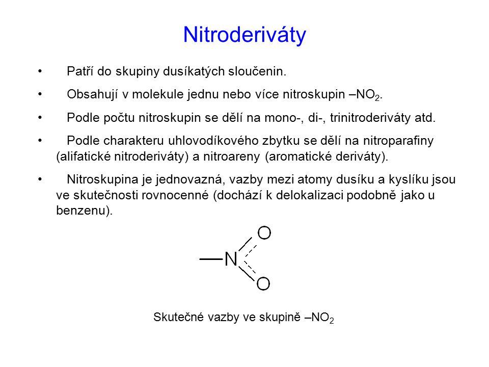Nitroderiváty Patří do skupiny dusíkatých sloučenin.