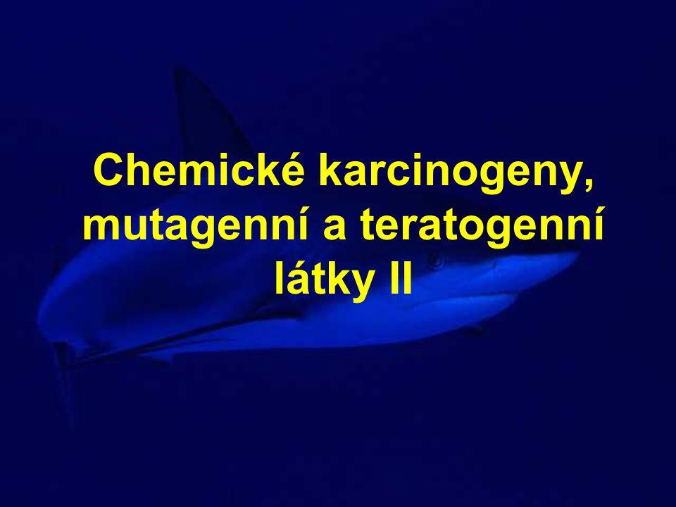 Chemické karcinogeny, mutagenní a teratogenní látky II