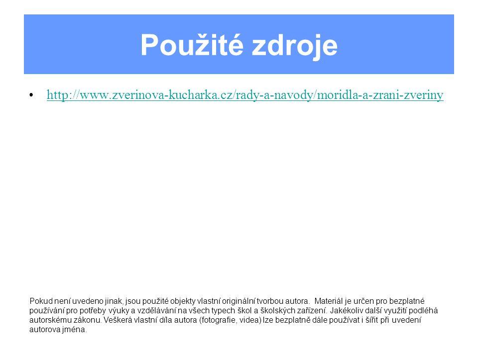 Použité zdroje http://www.zverinova-kucharka.cz/rady-a-navody/moridla-a-zrani-zveriny.