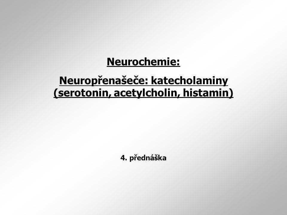 Neuropřenašeče: katecholaminy (serotonin, acetylcholin, histamin)