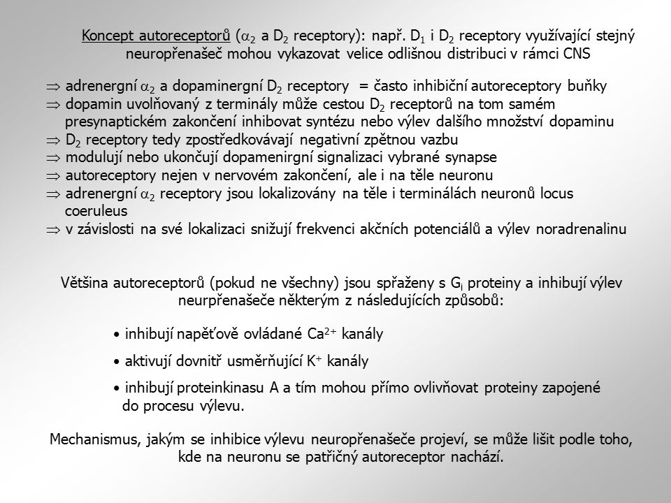 Koncept autoreceptorů (a2 a D2 receptory): např