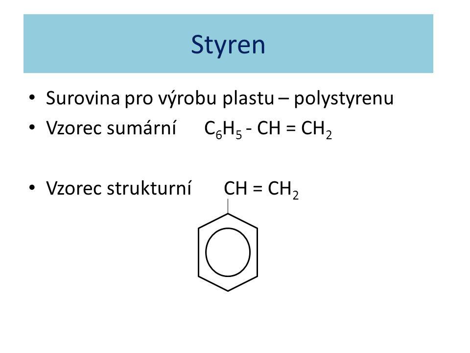 Styren Surovina pro výrobu plastu – polystyrenu