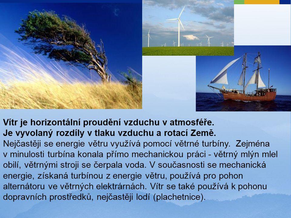 Vítr je horizontální proudění vzduchu v atmosféře