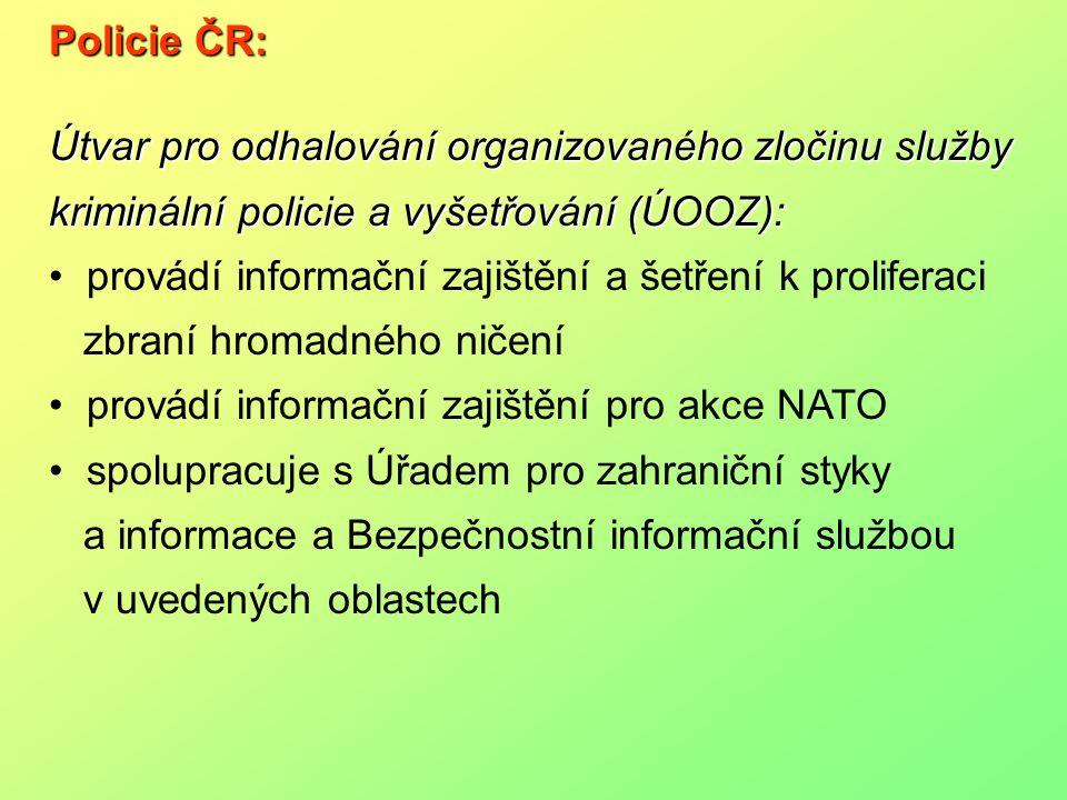 Policie ČR: Útvar pro odhalování organizovaného zločinu služby kriminální policie a vyšetřování (ÚOOZ):