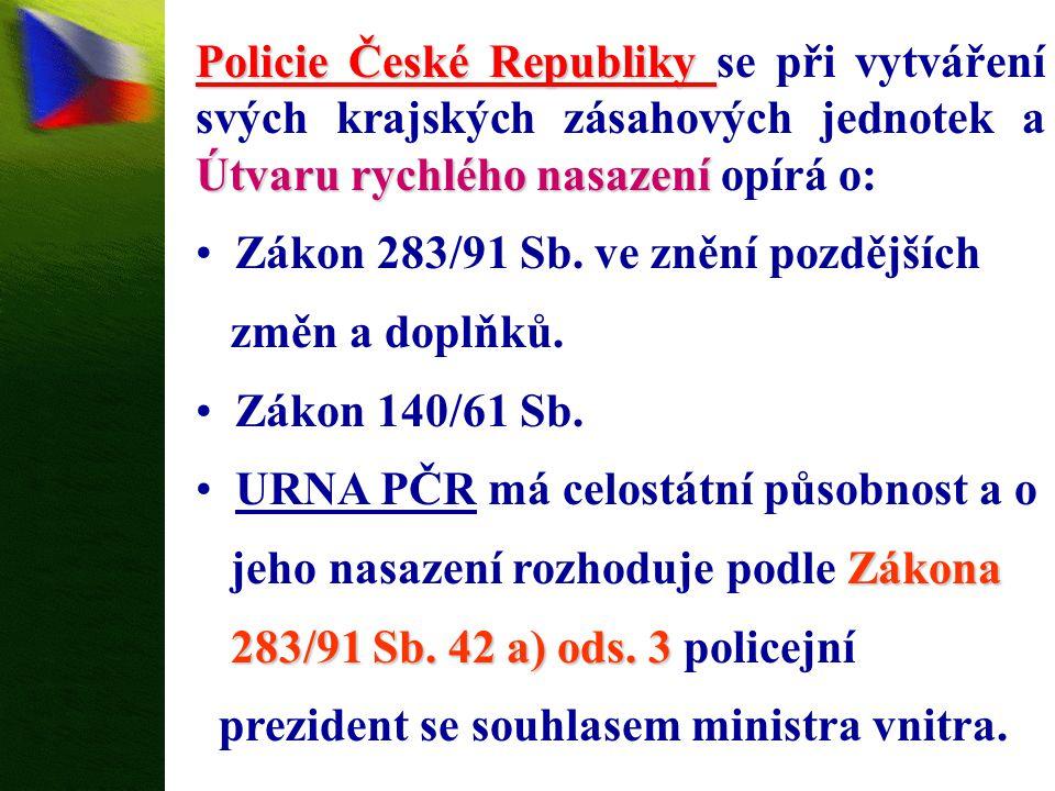 Policie České Republiky se při vytváření svých krajských zásahových jednotek a Útvaru rychlého nasazení opírá o:
