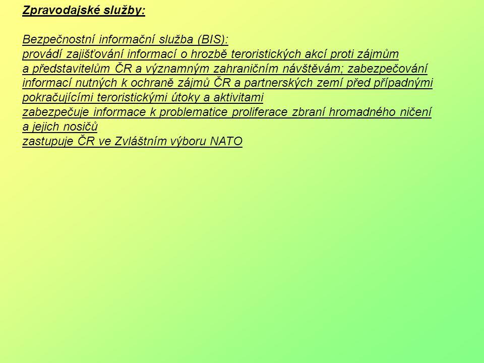 Zpravodajské služby: Bezpečnostní informační služba (BIS):