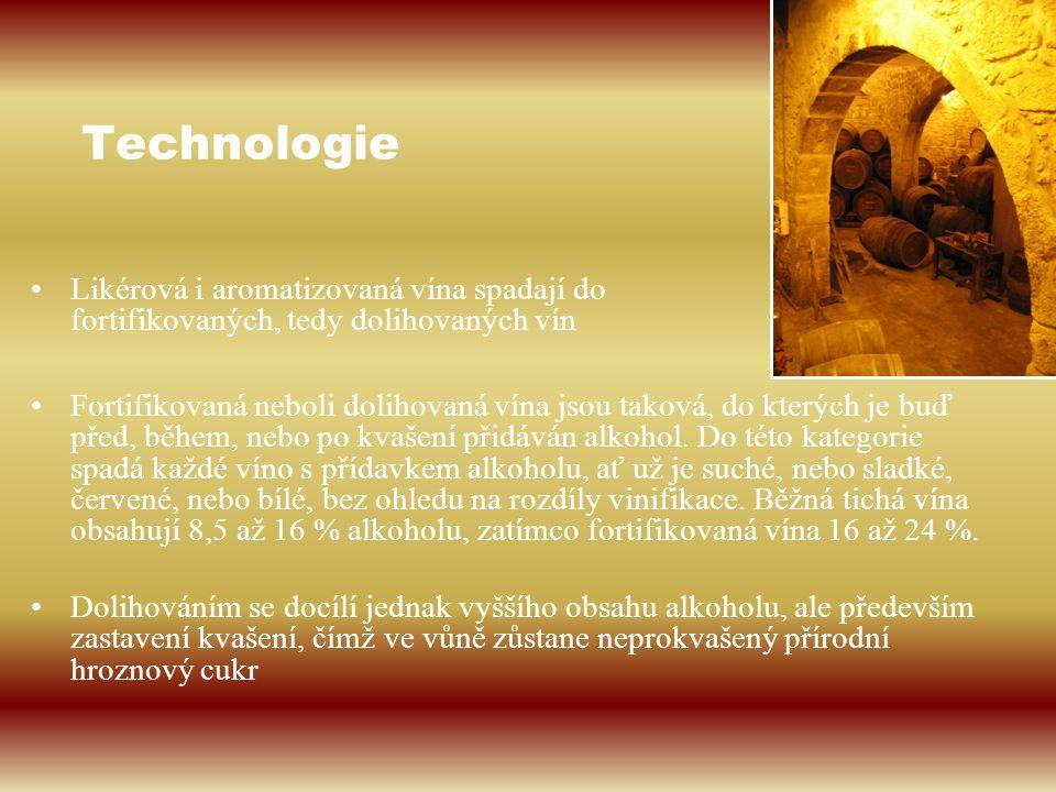 Technologie Likérová i aromatizovaná vína spadají do fortifikovaných, tedy dolihovaných vín.