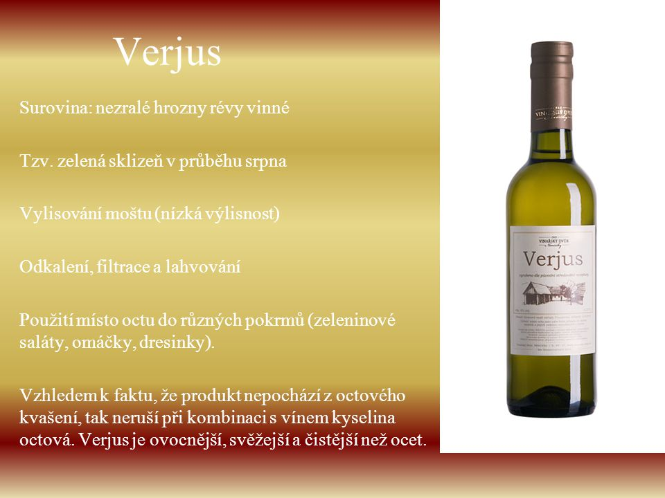 Verjus Surovina: nezralé hrozny révy vinné