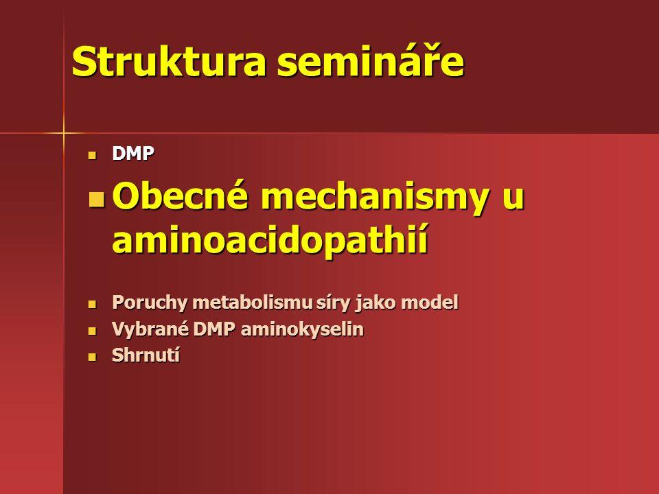 Struktura semináře Obecné mechanismy u aminoacidopathií DMP
