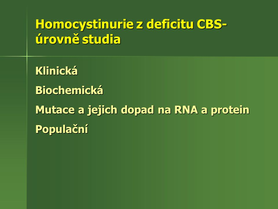 Homocystinurie z deficitu CBS-úrovně studia