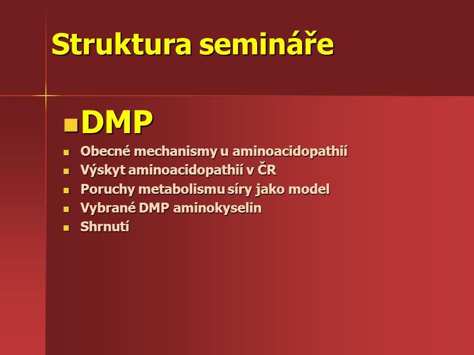 DMP Struktura semináře Obecné mechanismy u aminoacidopathií