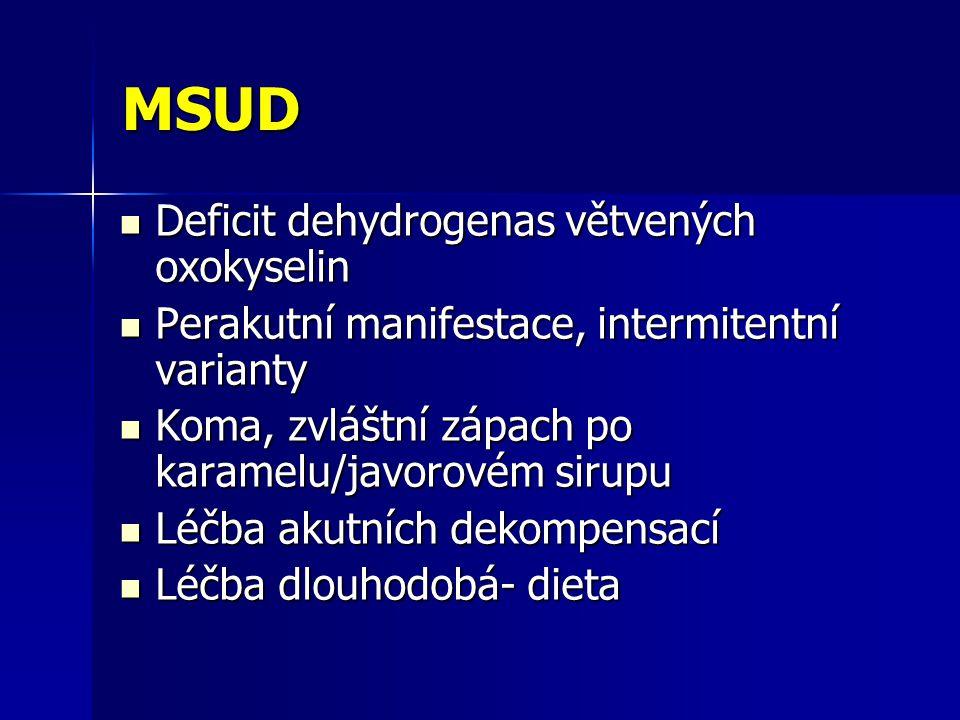MSUD Deficit dehydrogenas větvených oxokyselin