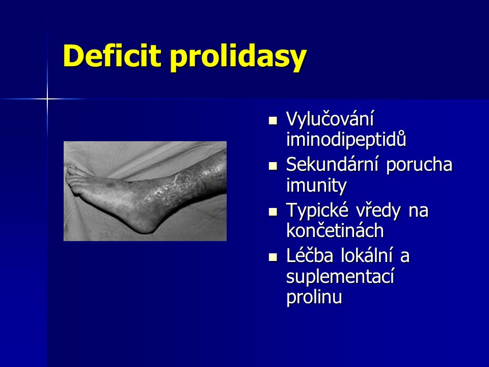 Deficit prolidasy Vylučování iminodipeptidů Sekundární porucha imunity