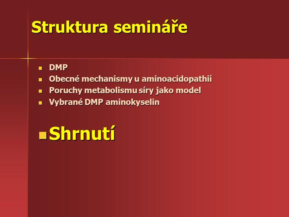 Shrnutí Struktura semináře DMP Obecné mechanismy u aminoacidopathií