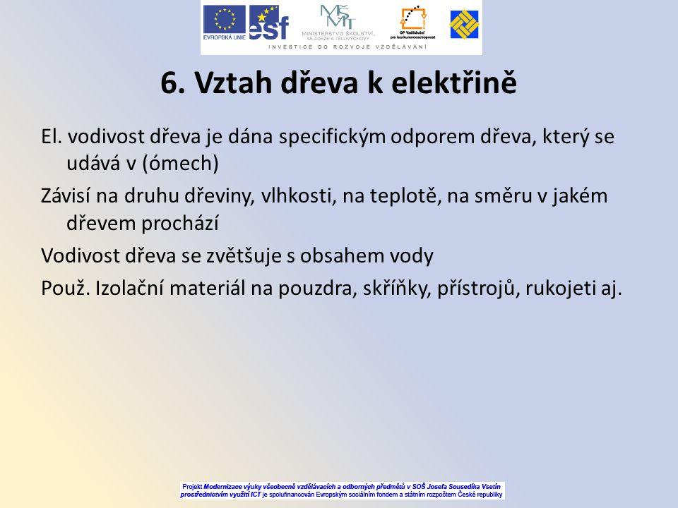6. Vztah dřeva k elektřině