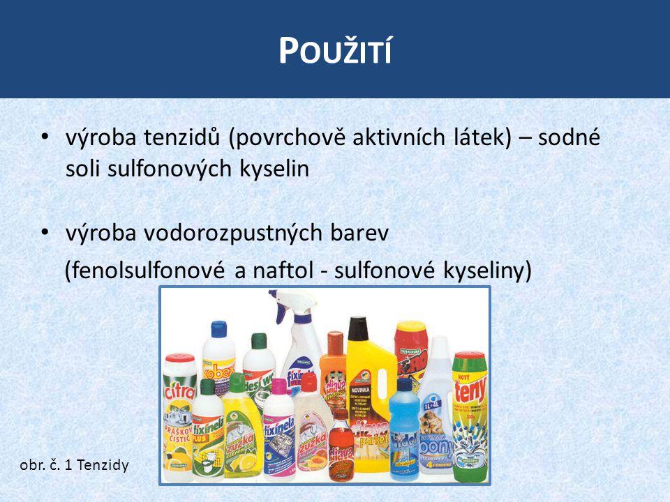 Použití výroba tenzidů (povrchově aktivních látek) – sodné soli sulfonových kyselin. výroba vodorozpustných barev.