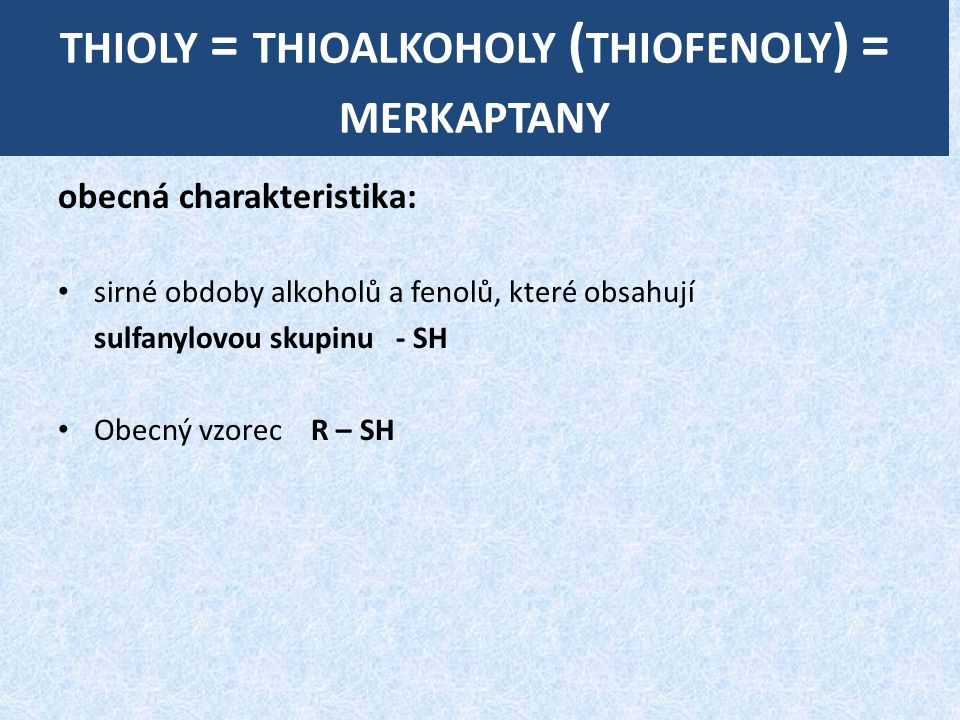 thioly = thioalkoholy (thiofenoly) = merkaptany