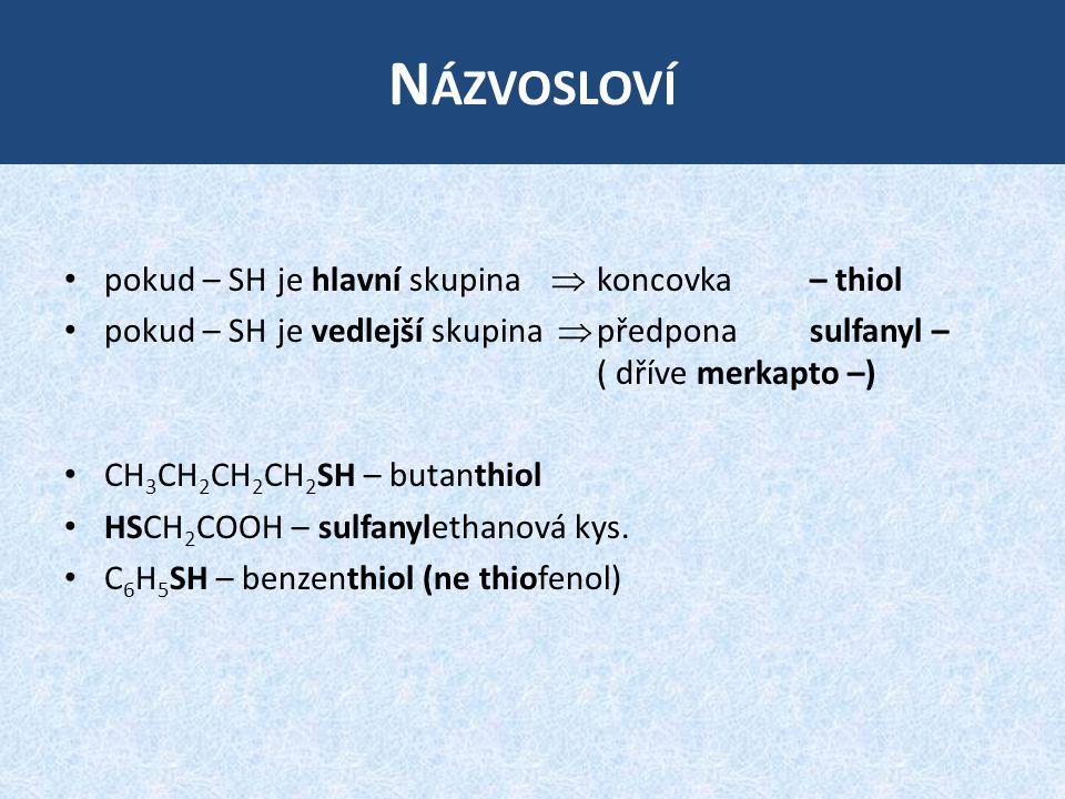 Názvosloví pokud – SH je hlavní skupina  koncovka – thiol