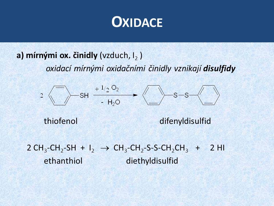 Oxidace a) mírnými ox. činidly (vzduch, I2 )