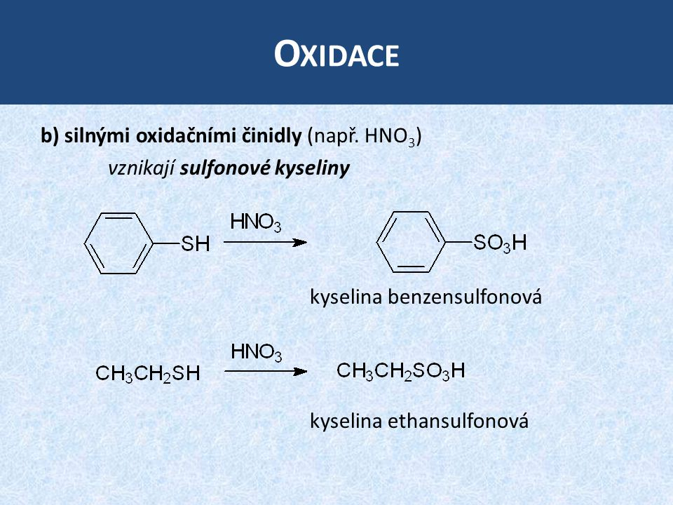 Oxidace b) silnými oxidačními činidly (např. HNO3)