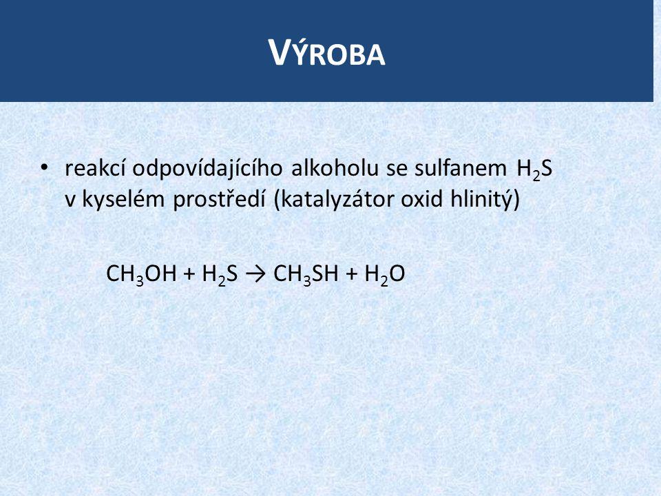 Výroba reakcí odpovídajícího alkoholu se sulfanem H2S v kyselém prostředí (katalyzátor oxid hlinitý)
