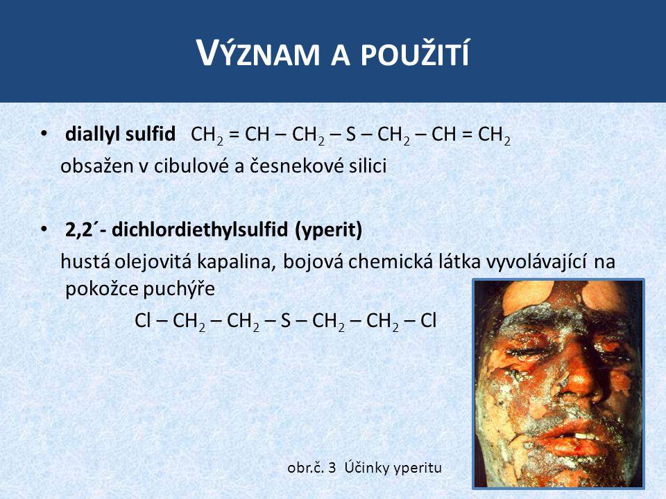 Význam a použití diallyl sulfid CH2 = CH – CH2 – S – CH2 – CH = CH2