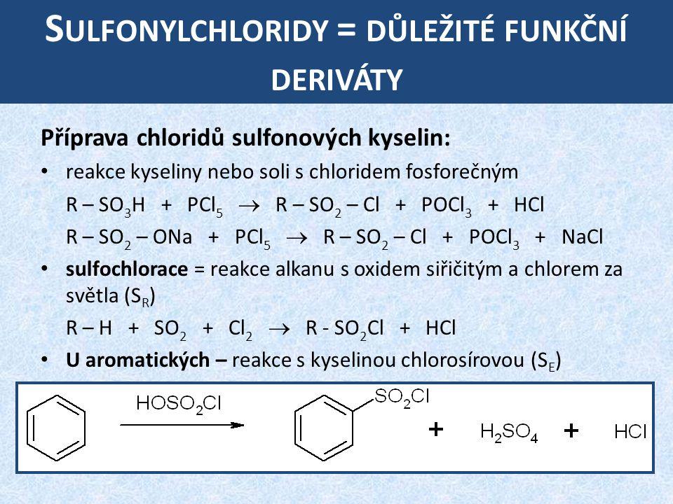 Sulfonylchloridy = důležité funkční deriváty