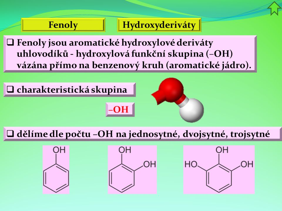 Fenoly Hydroxyderiváty.