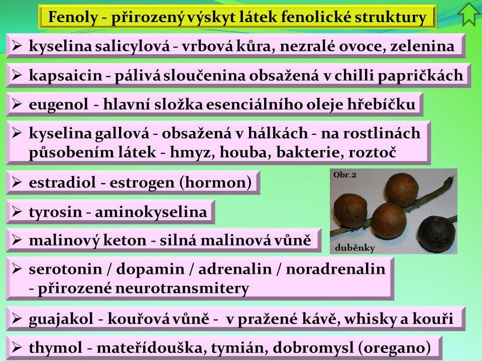 Fenoly - přirozený výskyt látek fenolické struktury
