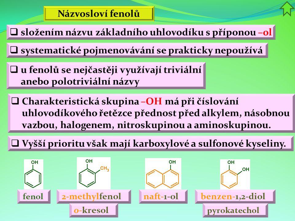 složením názvu základního uhlovodíku s příponou –ol