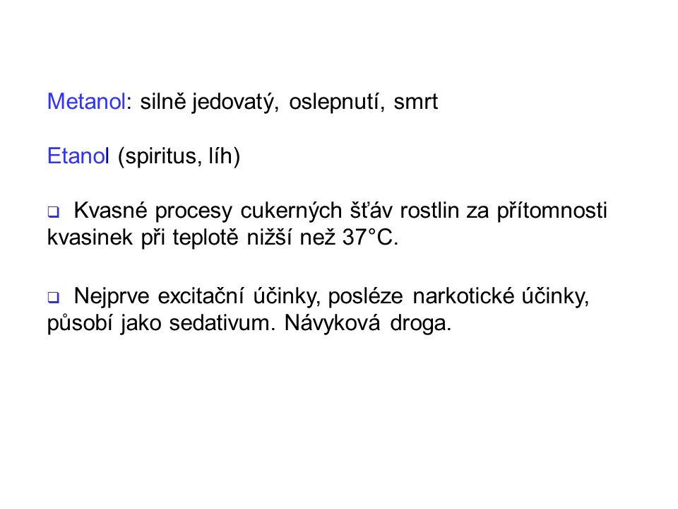 Metanol: silně jedovatý, oslepnutí, smrt