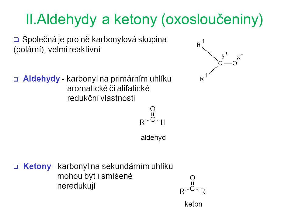 II.Aldehydy a ketony (oxosloučeniny)