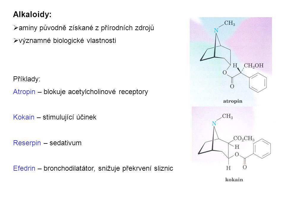 Alkaloidy: aminy původně získané z přírodních zdrojů