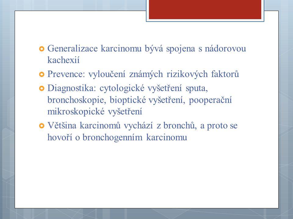 Generalizace karcinomu bývá spojena s nádorovou kachexií