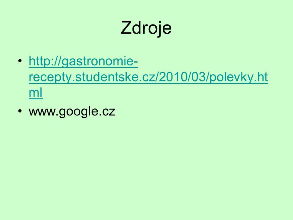 Zdroje http://gastronomie-recepty.studentske.cz/2010/03/polevky.html