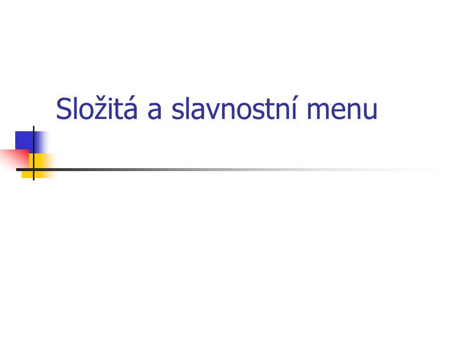 Složitá a slavnostní menu