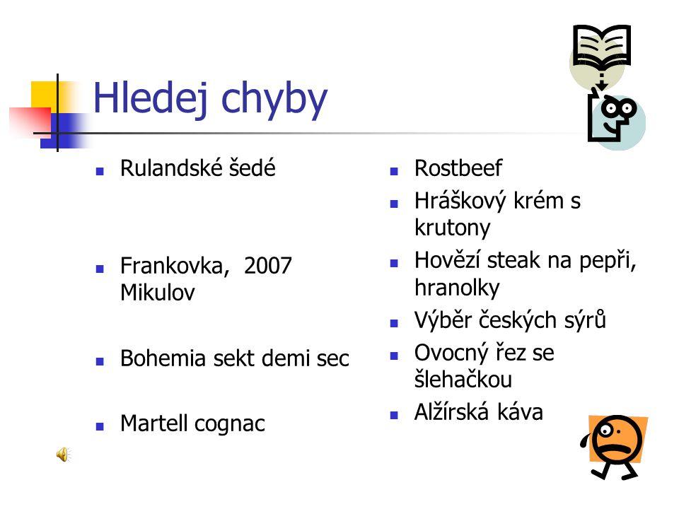 Hledej chyby Rulandské šedé Frankovka, 2007 Mikulov