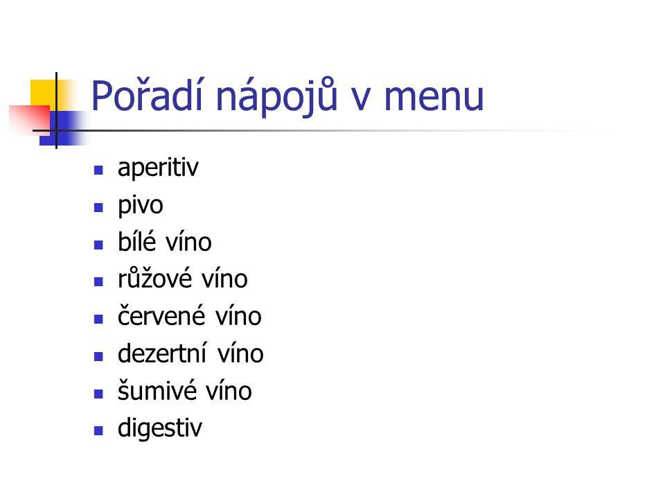 Pořadí nápojů v menu aperitiv pivo bílé víno růžové víno červené víno