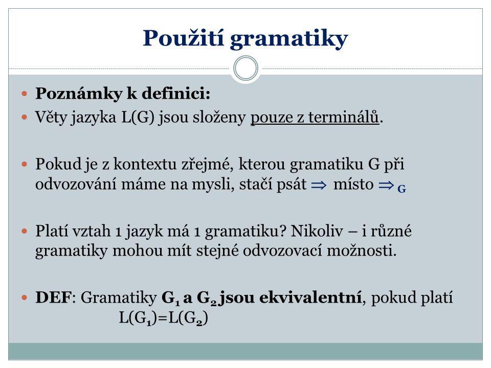 Použití gramatiky Poznámky k definici: