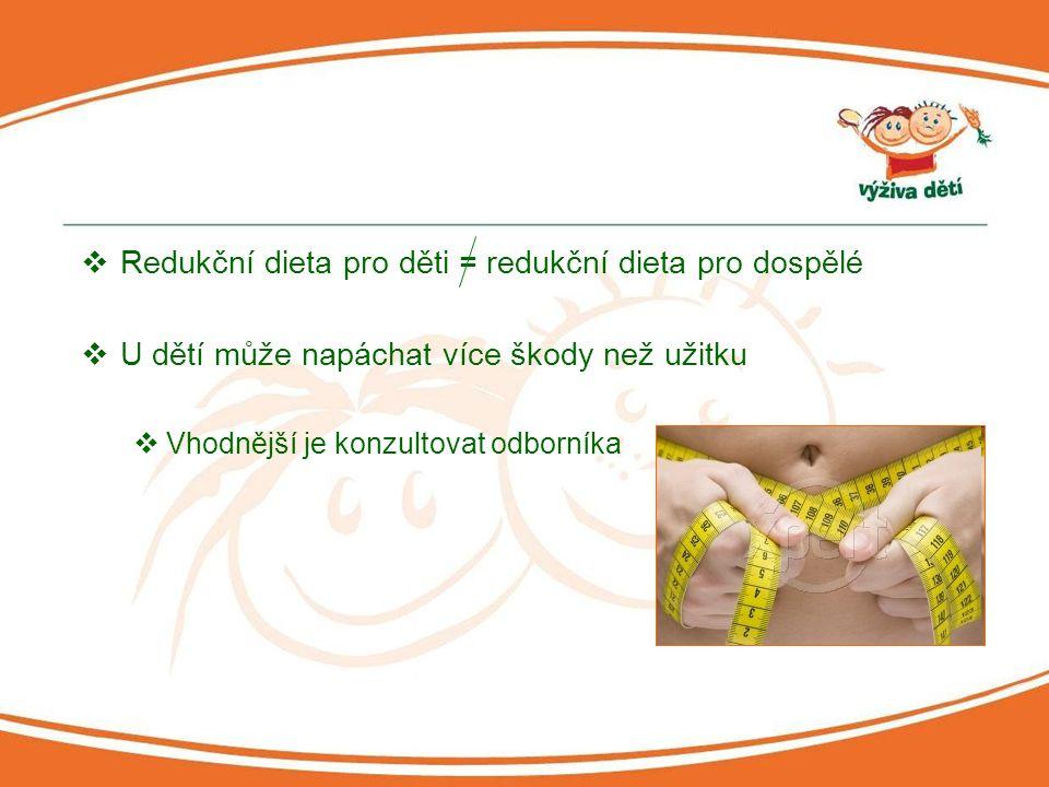 Redukční dieta pro děti = redukční dieta pro dospělé