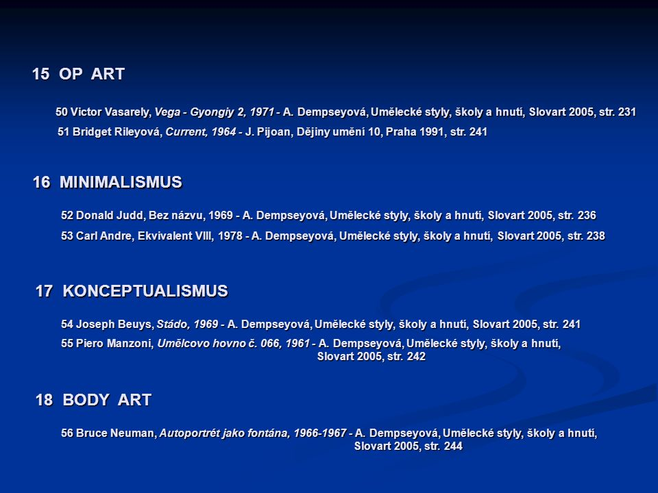 15 OP ART 16 MINIMALISMUS 17 KONCEPTUALISMUS 18 BODY ART